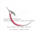 Less-Stress Organizing Solutions ™