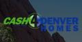 Cash for Denver Homes, LLC