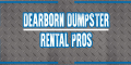 Dearborn Dumpster Rental Pros