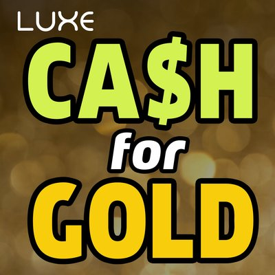 Luxe Cash for Gold & Diamond Buyers