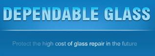 Dependable Glass